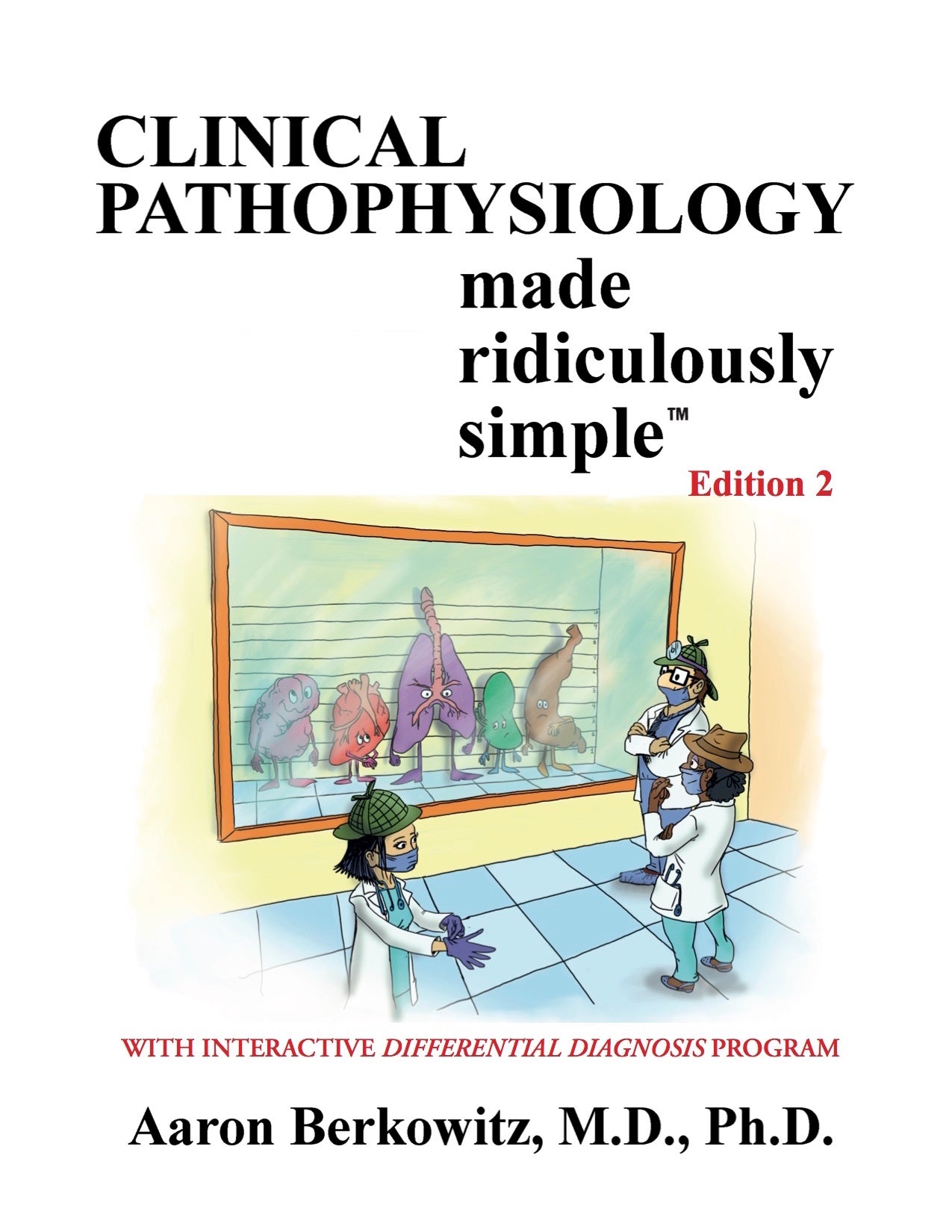 Clinical Pathophysiology Made Ridiculously Simple
