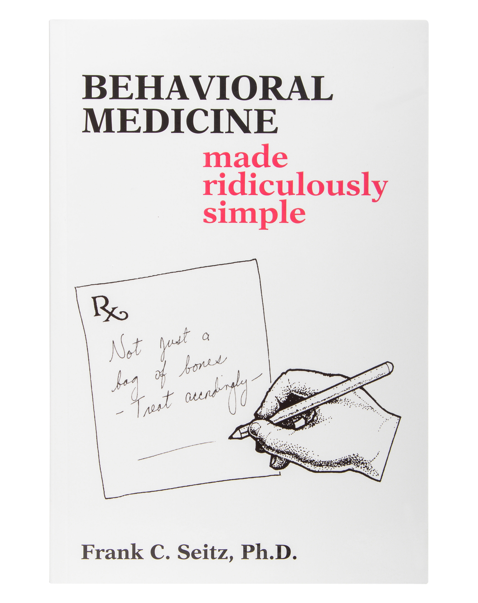 Behavioral Medicine Made Ridiculously Simple