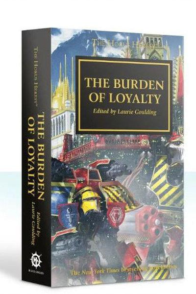 Horus Heresy: The Burden Of Loyalty (Pb)
