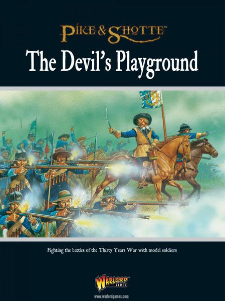 The Devils Playground (30 Years War) Pike and Shotte Supplement
