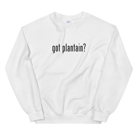 Got plantain? Sweatshirt