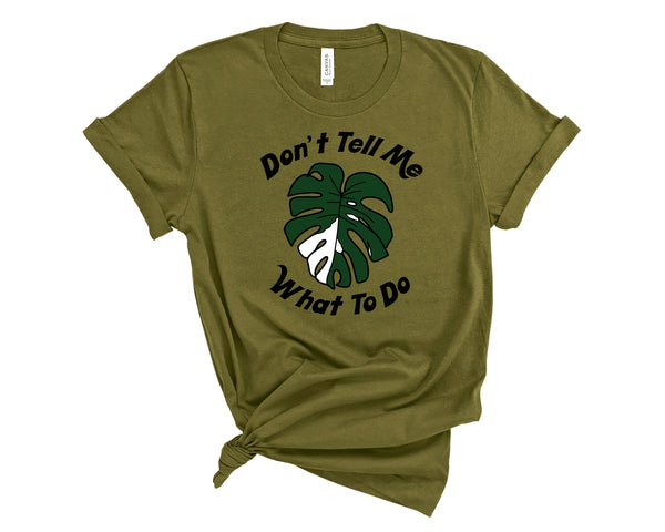 Don't Tell Me What To Do - Heart Shaped Leaves Merch