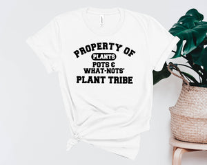 Plants, Pots, & What-Nots Property Of Shirt