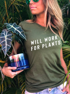 Will Work For Plants Shirt
