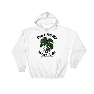 Don't Tell Me What To Do Hoodie- Heart Shaped Leaves Merch