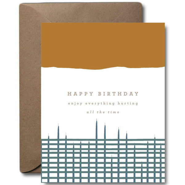 Everything Hurts Birthday Greeting Card