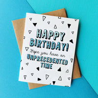 Unprecedented Time  Funny Birthday Card 2020 Quarantine Card