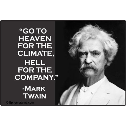 Mark Twain Hell Quote Magnet