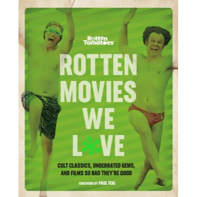 Rotten Movies We Love