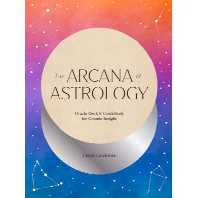 The Arcana of Astrology: Oracle Deck and Guidebook for Cosmic Insight