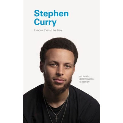 Stephen Curry: I Know This to be True