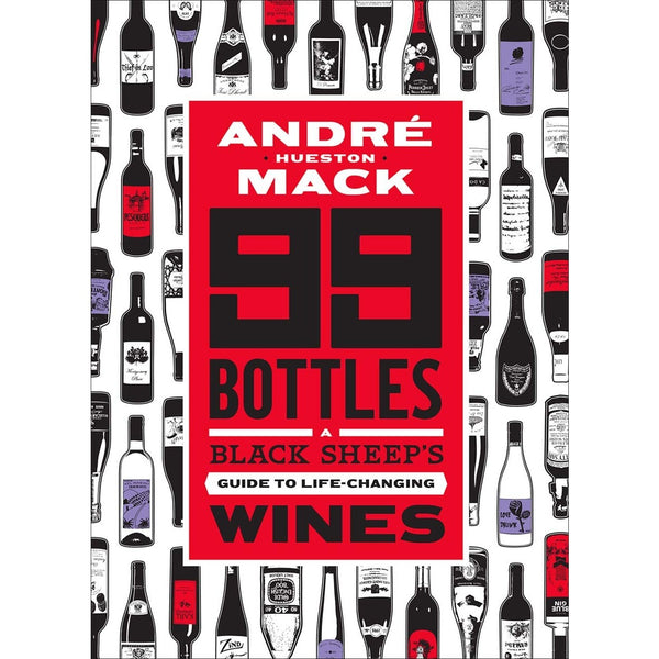 99 Bottles: A Black Sheep's Guide to Life-Changing Wine