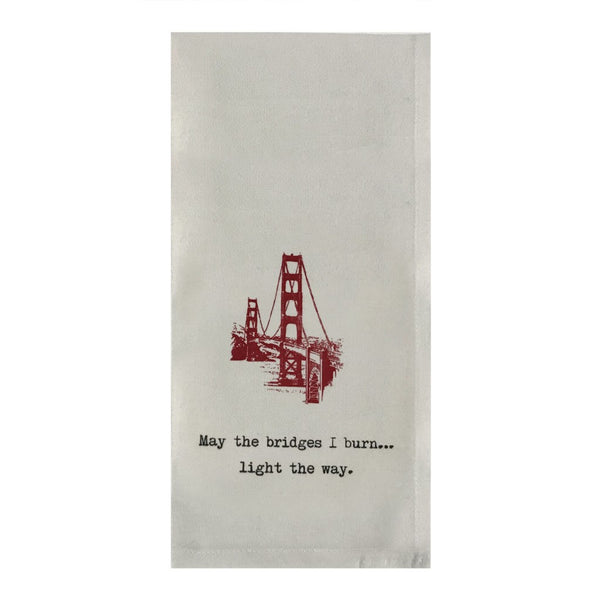 May the Bridges I Burn Dish Towel