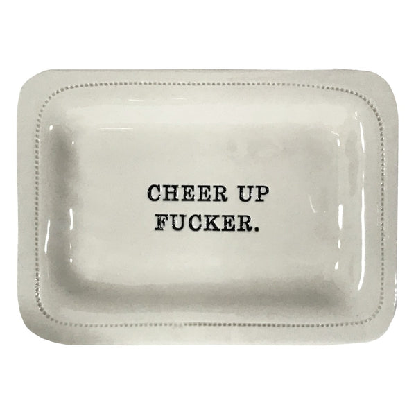Cheer Up, Fucker Ceramic Dish