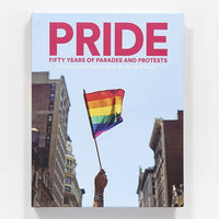 PRIDE Fifty Years of Parades and Protests