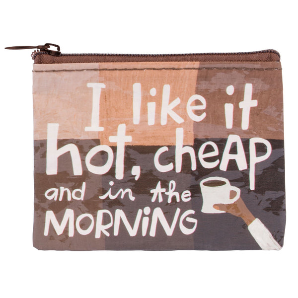 I Like It Hot and Cheap Coin Purse