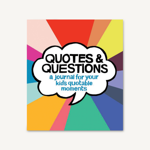 Quotes and Questions: A Journal For Your Kid's Quotable Moments