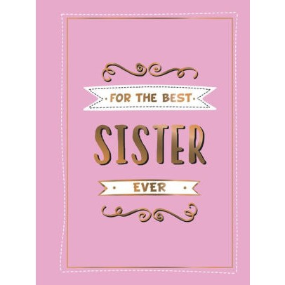 For the Best Sister Ever