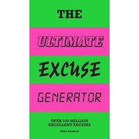 The Ultimate Excuse Generator
