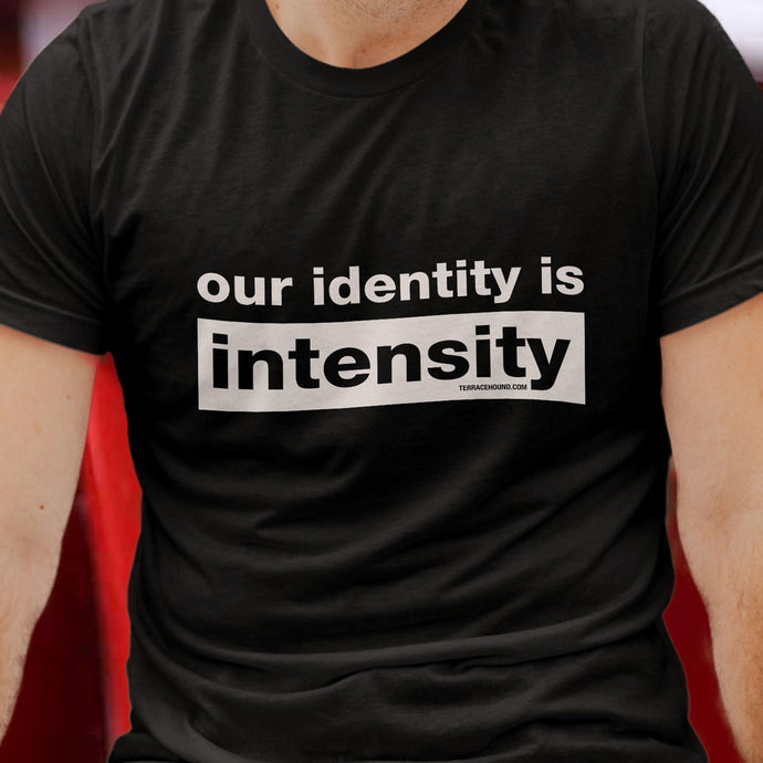our identity is intensity