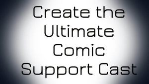 Advanced Comic Course: Create the Ultimate Comic Support Cast