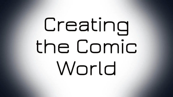 Advanced Comic Course: Creating the Comic World