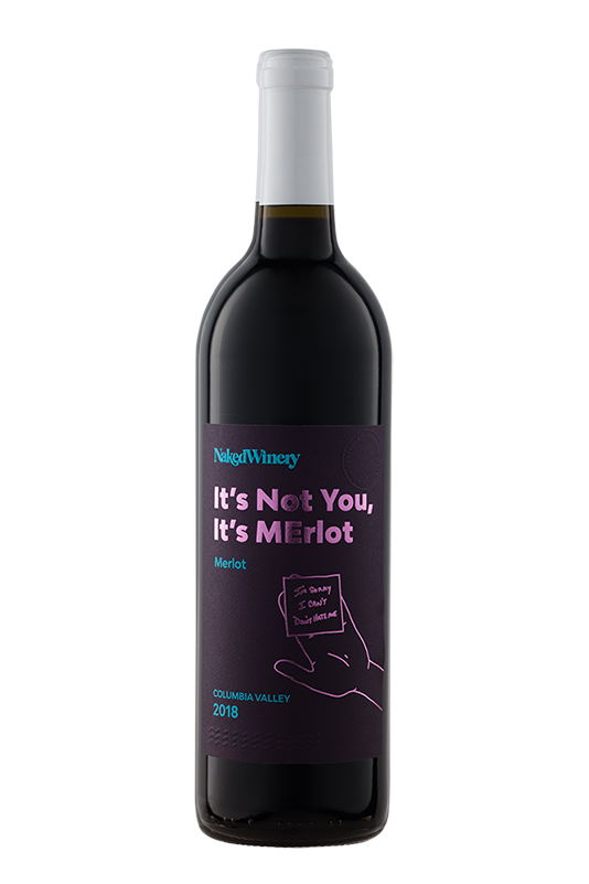 IT'S NOT YOU. IT'S MErlot.