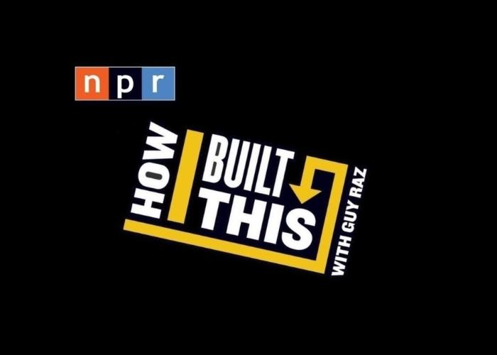 NPR How I Built This Podcast – Tune In!