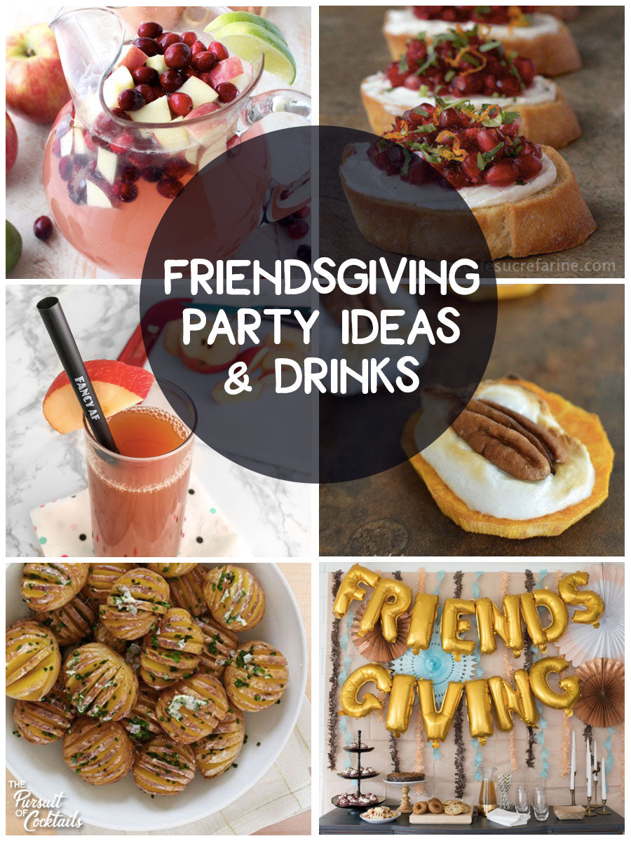 Friendsgiving Party Ideas for Adults + Friendsgiving Drinks
