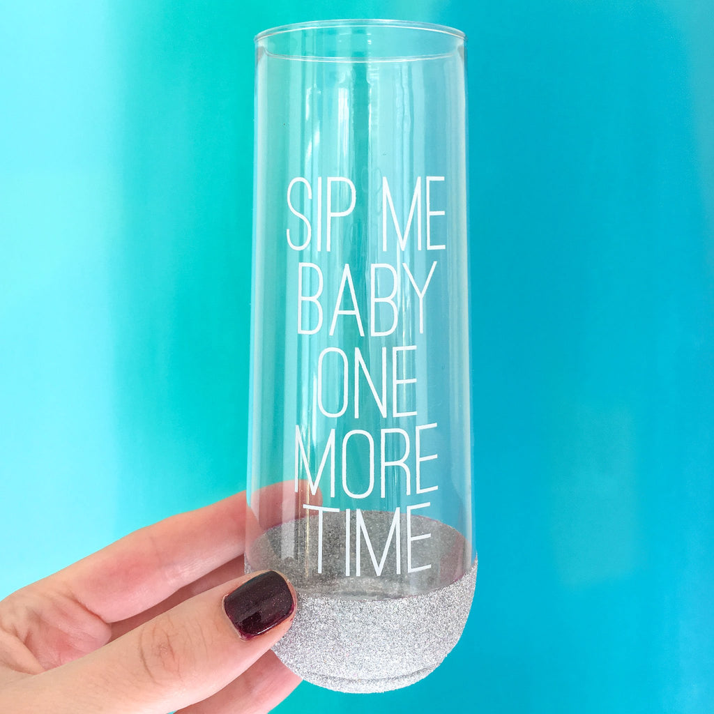 Sip me baby one more time - Glitter dipped champagne flute