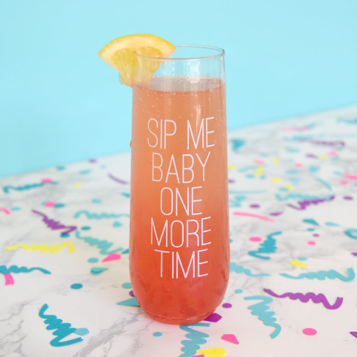 Sip me baby one more time | Stemless plastic flute glass