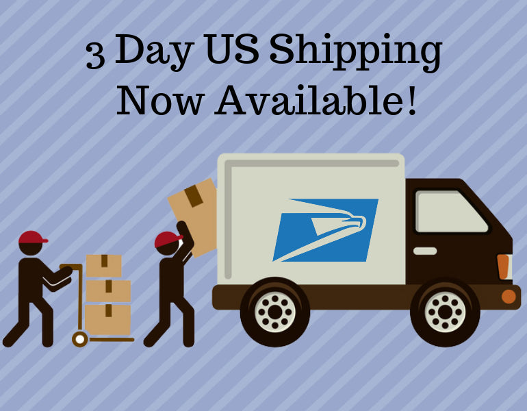 3 Day US Delivery is here!