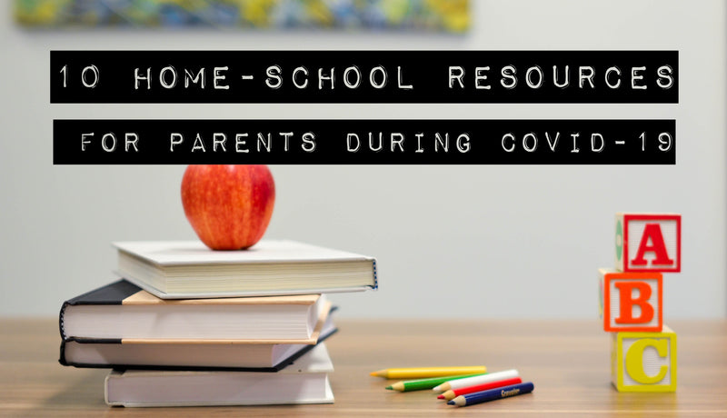 10 Home-School Resources for Parents During COVID-19 | The Dirt - Super Natural Personal Care