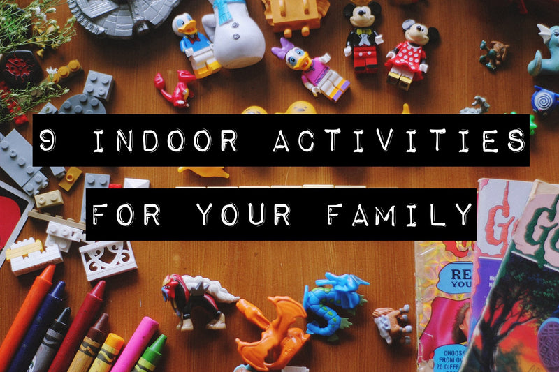 9 Indoor Activities for Your Family | The Dirt - Super Natural Personal Care