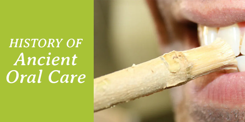 History of Ancient Oral Care