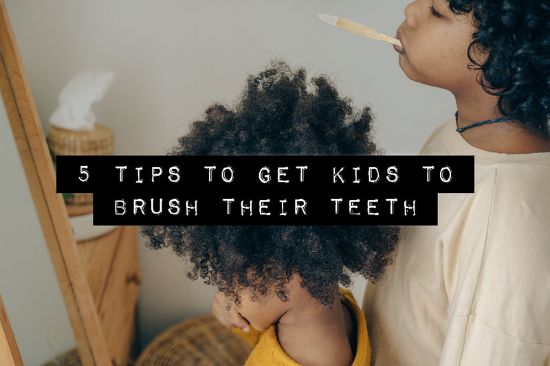 5 Tips To Get Kids To Brush Their Teeth