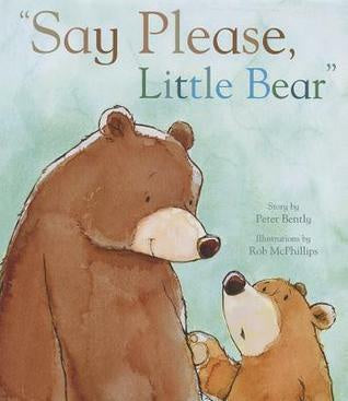 Say Please, Little Bear - Picture Book