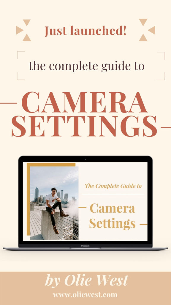 THE COMPLETE GUIDE TO CAMERA SETTINGS - Olie West