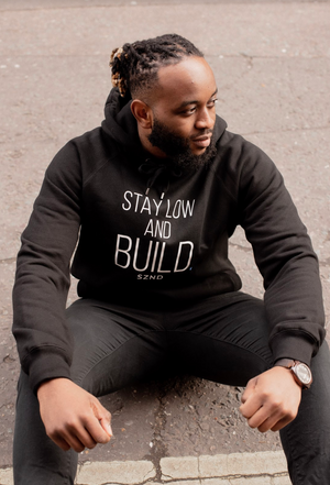 Stay Low and Build Hoodie