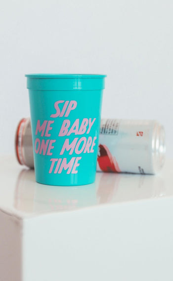 Sip Me Baby One More Time Cup