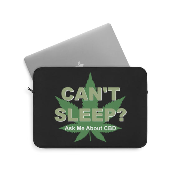 Can't Sleep? Ask Me About CBD   - Laptop Sleeve