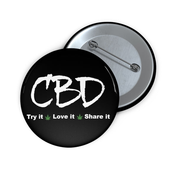 CBD, Try It, Love It, Share It,  Pin Button