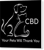 CBD Your Pets Will Thank You - Canvas Print