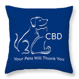 CBD Your Pets Will Thank You - Throw Pillow