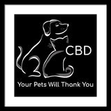 CBD Your Pets Will Thank You - Framed Print