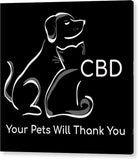 CBD Your Pets Will Thank You - Acrylic Print