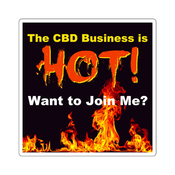 The CBD Business is Hot, Want to Join Me? Square Sticker
