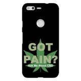 Got Pain? Ask Me About CBD Google Pixel Phone Cases