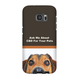 Ask Me About CBD For Your Pets Samsung Phone Cases