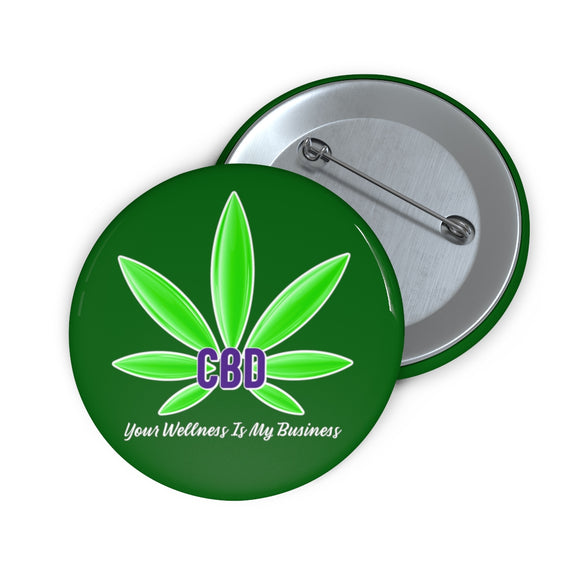CBD, Your Wellness Is My Business  - Pin Button